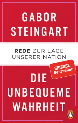 Die unbequeme Wahrheit von Steingart,  Gabor