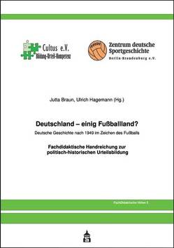 Deutschland – einig Fussballland? von Braun,  Jutta, Hagemann,  Ulrich