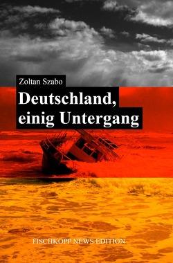 Deutschland, einig Untergang von Szabó,  Zoltán