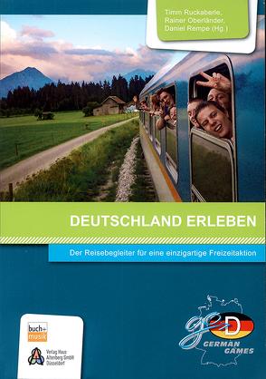 Deutschland erleben von Oberländer,  Rainer, Rempe,  Daniel, Ruckaberle,  Timm