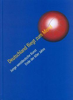 Deutschland fliegt zum Mond von Hochleitner,  Martin, Noll,  Petra, Oberösterreichisches Landesmuseum