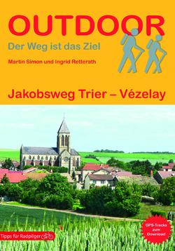 Deutschland Frankreich: Jakobsweg Trier – Vézelay von Simon,  Martin