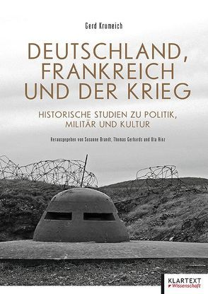 Deutschland, Frankreich und der Krieg von Brandt,  Susanne, Gerhards,  Thomas, Hinz,  Uta, Krumeich,  Gerd