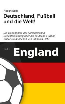 Deutschland, Fußball und die Welt! von Stahl,  Robert