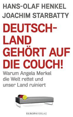 Deutschland gehört auf die Couch von Henkel,  Hans-Olaf, Starbatty,  Joachim