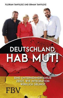 Deutschland, hab Mut! von Tanyildiz,  Erman, Tanyildiz,  Florian