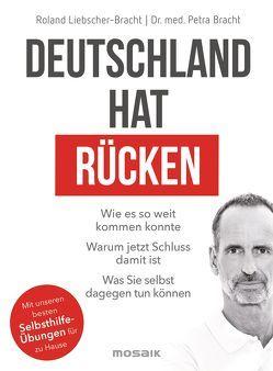 Deutschland hat Rücken von Bracht,  Petra, Liebscher-Bracht,  Roland