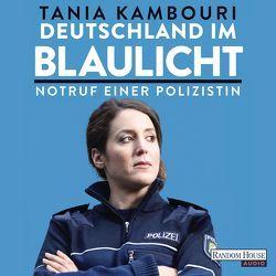 Deutschland im Blaulicht von Kambouri,  Tania, Schmitz,  Marion Gretchen