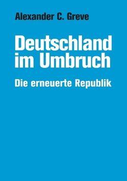 Deutschland im Umbruch von Greve,  Alexander C.