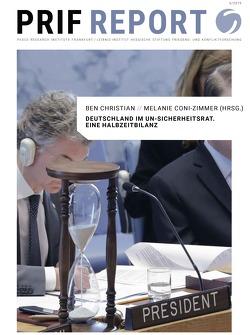 Deutschland im UN-Sicherheitsrat 2019–2020 – Eine Halbzeitbilanz von Christian,  Ben, Coni-Zimmer,  Melanie