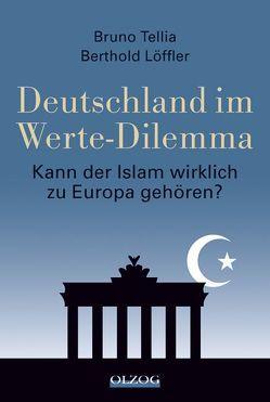 Deutschland im Werte-Dilemma von Löffler,  Berthold, Tellia,  Bruno