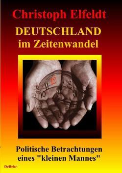 Deutschland im Zeitenwandel von DeBehr,  Verlag, Elfeldt,  Christoph