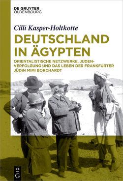 Deutschland in Ägypten von Kasper-Holtkotte,  Cilli