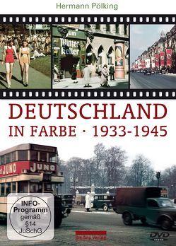 Deutschland in Farbe 1933-1945 von Pölking-Eiken,  Hermann