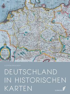 Deutschland in historischen Karten von Paulusch,  Clemens