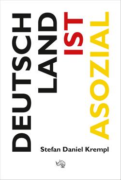 Deutschland ist asozial von Krempl,  Stefan Daniel