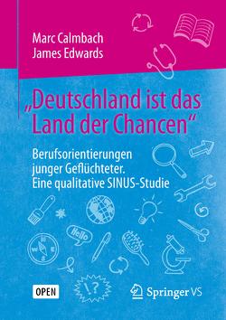 """""""Deutschland ist das Land der Chancen"""" von Calmbach,  Marc, Edwards,  James"""
