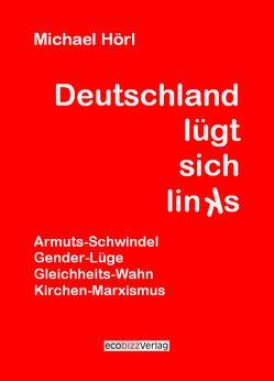 Deutschland lügt sich links von Hörl,  Michael