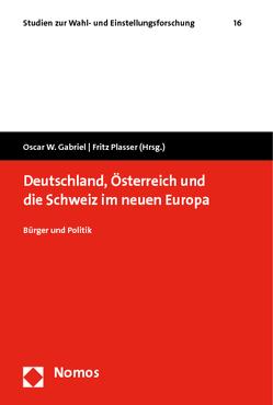 Deutschland, Österreich und die Schweiz im neuen Europa von Gabriel,  Oscar W., Plasser,  Fritz