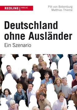 Deutschland ohne Ausländer von Bebenburg,  Pitt von, Bebenburg,  Pitt; Thieme, Thieme,  Matthias