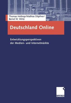 Deutschland Online von Döpfner,  Mathias, Holtrop,  Thomas, Wirtz,  Bernd W.