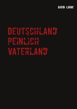 Deutschland peinlich Vaterland von Lange,  Björn