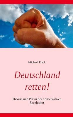Deutschland retten! von Rieck,  Michael
