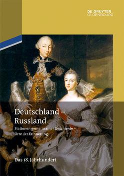 Deutschland – Russland / Das 18. Jahrhundert von Cubar'jan,  Aleksandr O., Möller,  Horst