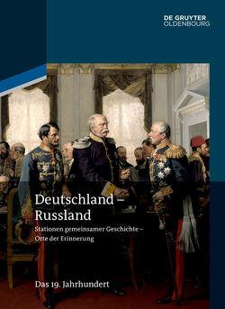 Deutschland – Russland / Das 19. Jahrhundert von Cubar'jan,  Aleksandr O., Möller,  Horst