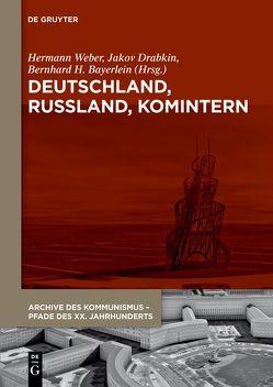 Deutschland, Russland, Komintern von Bayerlein,  Bernhard H., Drabkin,  Yakov, Weber,  Hermann