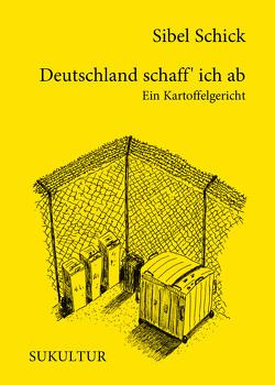 Deutschland schaff' ich ab von Schick,  Sibel