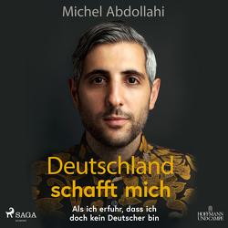 Deutschland schafft mich von Abdollahi,  Michael