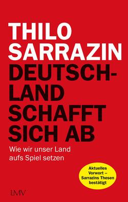 Deutschland schafft sich ab von Sarrazin,  Thilo