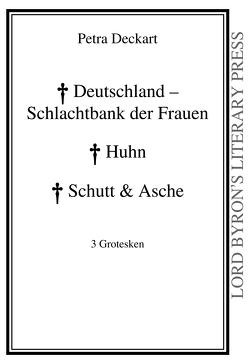 Deutschland – Schlachtbank der Frauen / Huhn / Schutt & Asche von Deckart,  Petra