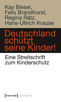 Deutschland schützt seine Kinder! von Biesel,  Kay, Brandhorst,  Felix, Krause,  Hans-Ullrich, Rätz,  Regina