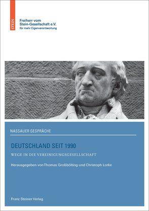 Deutschland seit 1990 von Großbölting, Thomas, Lorke, Christoph