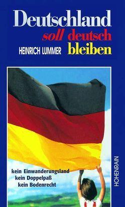 Deutschland soll deutsch bleiben von Buck,  Felix, Lummer,  Heinrich