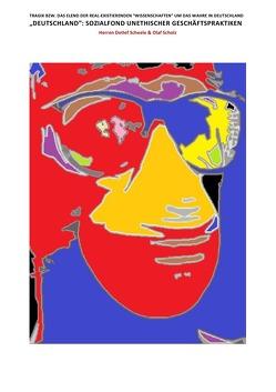 """""""DEUTSCHLAND"""": SOZIALFOND UNETHISCHER GESCHÄFTSPRAKTIKEN von August,  Pierre, BANDTWORCK,  DERRIK, Deutschland,  (SP: D) Sozialkritische Professionals:, Hohndeuter,  Albert Albrecht"""