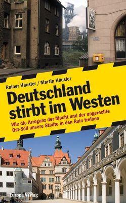 Deutschland stirbt im Westen von Haeusler,  Martin, Häusler,  Rainer