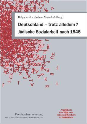 Deutschland – trotz alledem? Jüdische Sozialarbeit nach 1945 von Krohn,  Helga, Maierhof,  Gudrun
