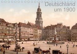 Deutschland um 1900 (Tischkalender 2018 DIN A5 quer) von akg-images,  k.A.