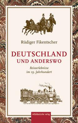 Deutschland und anderswo von Fikentscher,  Rüdiger