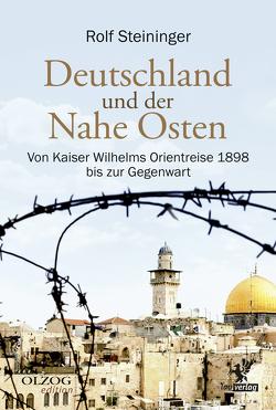 Deutschland und der Nahe Osten von Steininger,  Rolf