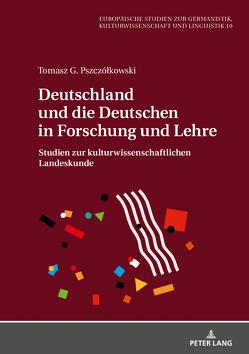 Deutschland und die Deutschen in Forschung und Lehre von Pszczólkowski,  Tomasz G.