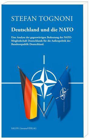 Deutschland und die NATO von Tognoni,  Stefan