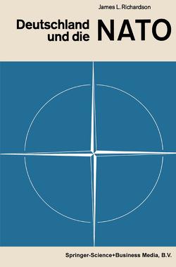 Deutschland und die NATO von Richardson,  James Longden