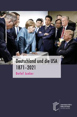 Deutschland und die USA 1871–2021 von Junker,  Detlef