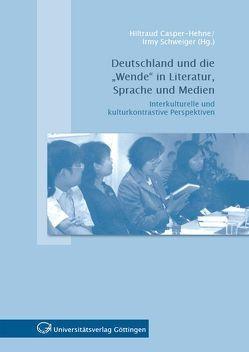 """Deutschland und die """"Wende"""" in Literatur, Sprache und Medien von Casper-Hehne,  Hiltraud, Schweiger,  Irmy"""