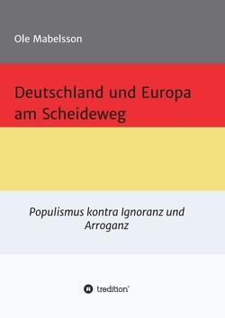 Deutschland und Europa am Scheideweg von Mabelsson,  Ole