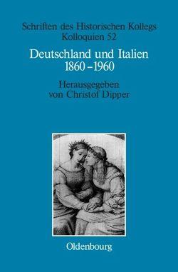 Deutschland und Italien 1860-1960 von Dipper,  Christof, Müller-Luckner,  Elisabeth
